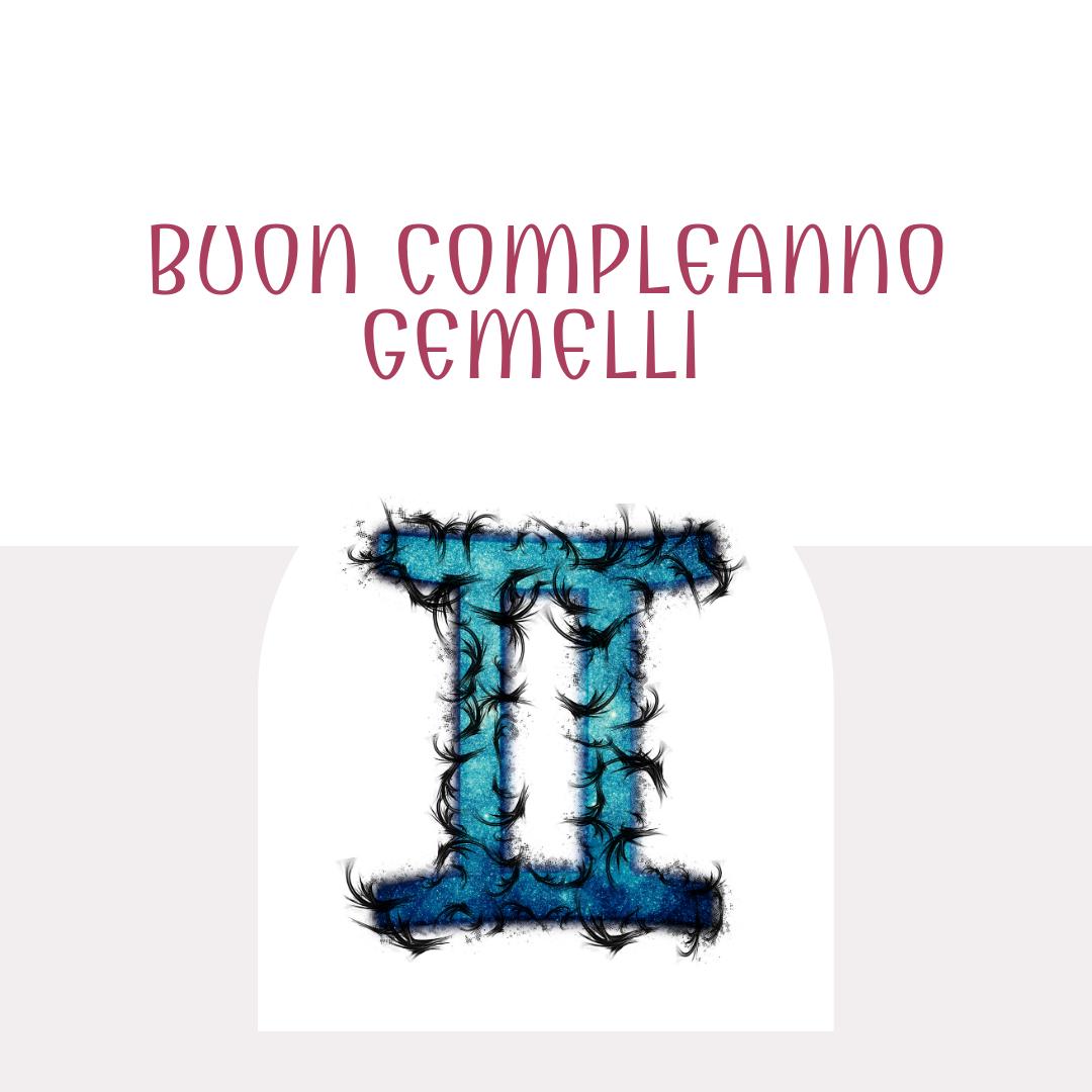 Buon compleanno Gemelli